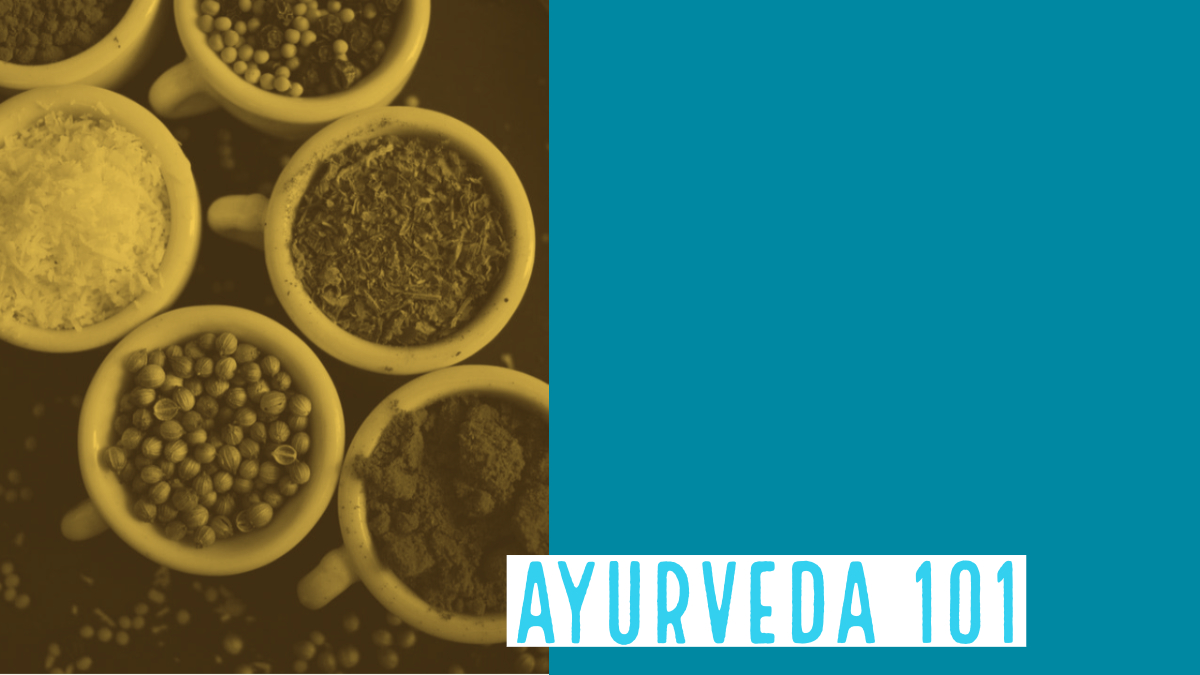 Ayurveda 101, ayurveda where to start?