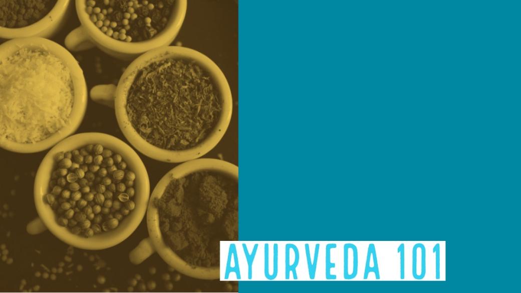 Ayurveda 101, ayurveda where to start?