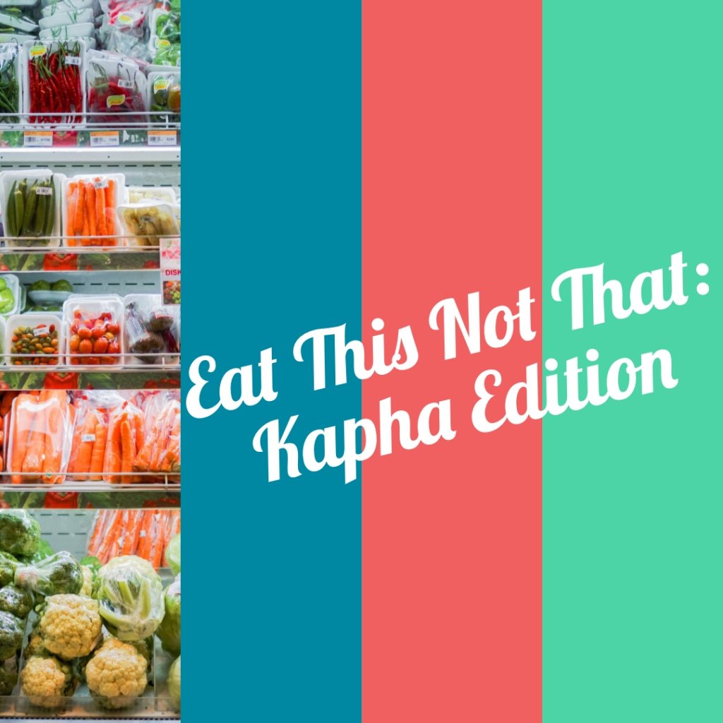 Kapha Cravings, kapha balancing, sweet, sour salty foods, what to eat instead, ayurveda.